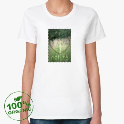 Женская футболка из органик-хлопка  'I Heart Nature'