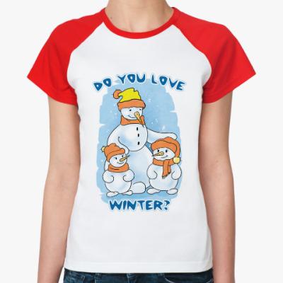 Женская футболка реглан Winter is coming. Do you love it?