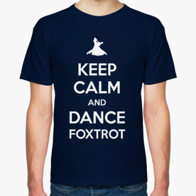 Футболка Keep Calm And Dance Foxtrot