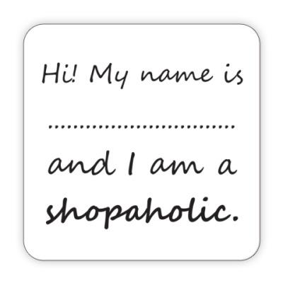 Костер (подставка под кружку) Shopaholic!