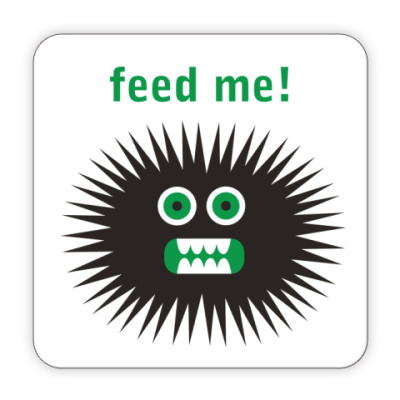 Костер (подставка под кружку) Feed me!