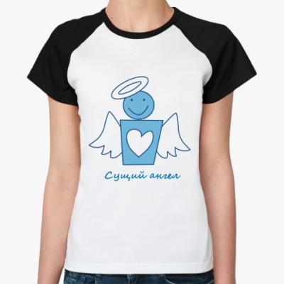 Женская футболка реглан Сущий Ангел