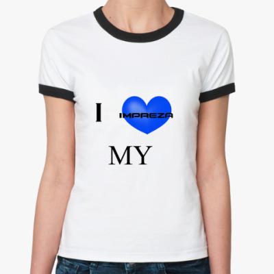 Женская футболка Ringer-T Love my Impreza