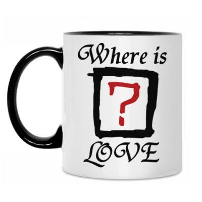 Кружка Where is LOVE?