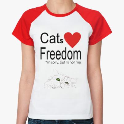 Женская футболка реглан  Кошки любят свободу
