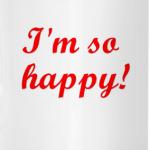 I'm happy
