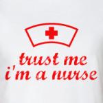 Trust me, I'm a nurse