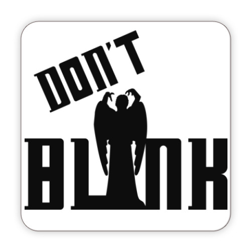 Костер (подставка под кружку) Don't Blink
